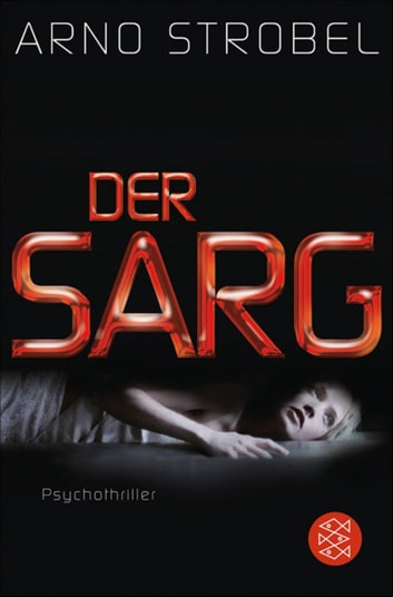 Der Sarg - Psychothriller ebook by Arno Strobel