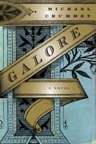 Galore - A Novel ebook by Michael Crummey