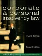 Corporate and Personal Insolvency Law ebook by Fiona Tolmie