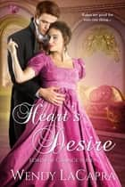Heart's Desire ebook by Wendy LaCapra