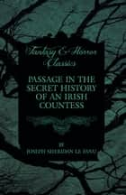 Passage in the Secret History of an Irish Countess ebook by
