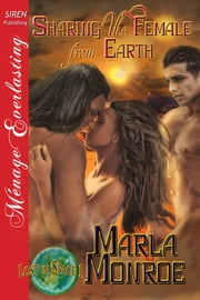 Sharing the Female from Earth ebook by Marla Monroe