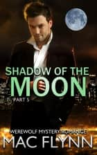 Shadow of the Moon #5 ebook by