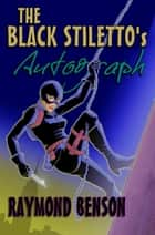 The Black Stiletto's Autograph ebook by Raymond Benson