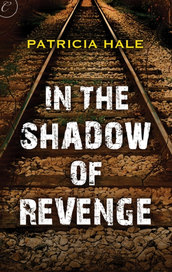 In the Shadow of Revenge ebook by Patricia Hale