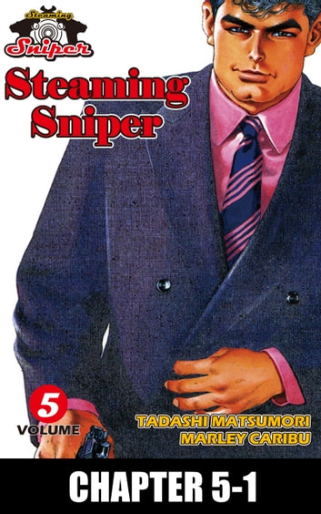 STEAMING SNIPER - Chapter 5-1 ebook by Marley Caribu