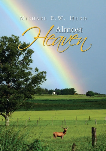 Almost Heaven ebook by Michael E. W. Hurd