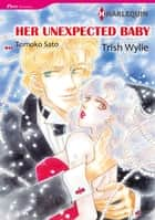 Her Unexpected Baby (Harlequin Comics) - Harlequin Comics ebook by Trish Wylie, Sato Tomoko