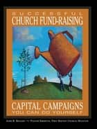 Successful Church Fund-Raising ebook by John  R. Bisagno,Keith Newman