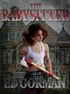 The Babysitter ebook by Ed Gorman