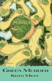 Green Murder - An Alan Saxon Mystery ebook by Keith Miles