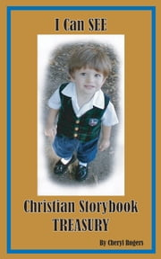 I Can See Christian Storybook Treasury ebook by Cheryl Rogers