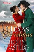 Texas Christmas eBook by Holly Castillo