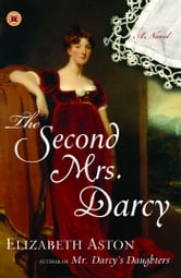 The Second Mrs. Darcy - A Novel ebook by Elizabeth Aston