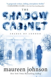 The Shadow Cabinet ebook by Maureen Johnson