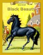 Black Beauty - Easy Reading Classic Literature ebook by Anna Sewell