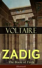 ZADIG - The Book of Faith (Illustrated) ebook by Voltaire