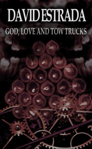 God, Love and Tow Trucks ebook by David Estrada