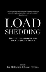 Load Shedding - Writing on and over the edge of South Africa ebook by Liz McGregor, Sarah Nuttal