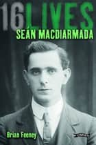 Seán MacDiarmada ebook by Brian Feeney