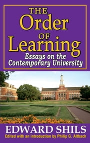 The Order of Learning - Essays on the Contemporary University ebook by Edward Shils