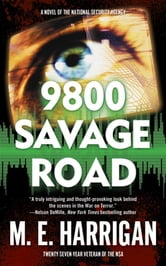 9800 Savage Road - A Novel of the National Security Agency ebook by M. E. Harrigan