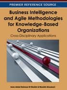 Business Intelligence and Agile Methodologies for Knowledge-Based Organizations ebook by Asim Abdel Rahman El Sheikh,Mouhib Alnoukari