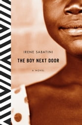 The Boy Next Door - A Novel ebook by Irene Sabatini