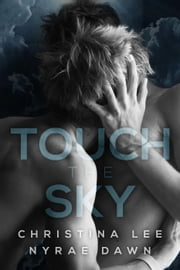 Touch the Sky - Free Fall, #1 ebook by Christina Lee,Nyrae Dawn