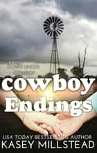 Cowboy Endings - Down Under Cowboy Series, #7 ebook by Kasey Millstead
