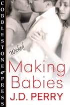 Making Babies ebook by J.D. Perry