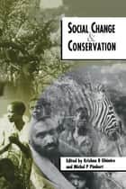 Social Change and Conservation ebook by Krishna B. Ghimire,Michael P. Pimbert