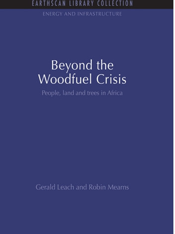Beyond the Woodfuel Crisis - People, land and trees in Africa ebook by Gerald Leach,Robin Mearns