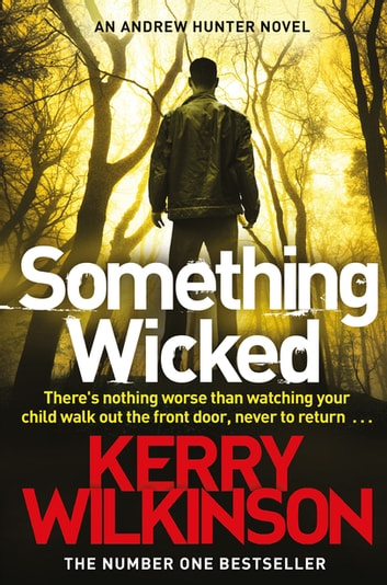 Something Wicked ebook by Kerry Wilkinson