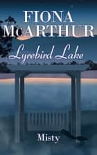 Misty - Lyrebird Lake ebook by Fiona McArthur