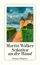 Schatten an der Wand ebook by Martin Walker