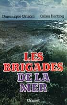 Les brigades de la mer ebook by Dominique Grisoni, Gilles Hertzog
