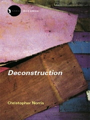 Deconstruction - Theory and Practice ebook by Christopher Norris
