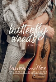 Butterfly Weeds ebook by Laura Miller