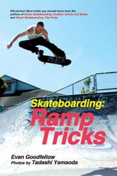 Skateboarding: Ramp Tricks ebook by Goodfellow, Evan