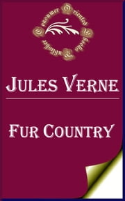 Fur Country ebook by Jules Verne