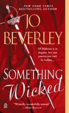 Something Wicked ebook by Jo Beverley