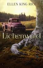 Lichenwald - Mushroom Thriller #3 eBook by Ellen King Rice, Duncan Sheffels