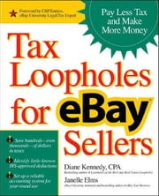Tax Loopholes for eBay Sellers: Pay Less Tax and Make More Money ebook by Kennedy, Diane