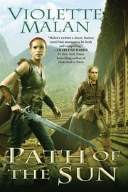 Path of the Sun - A Novel of Dhulyn and Parno ebook by Violette Malan
