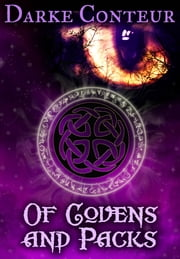 Of Covens and Packs ebook by Darke Conteur
