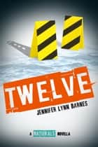 Twelve: The Naturals E-novella ebook by Jennifer Lynn Barnes