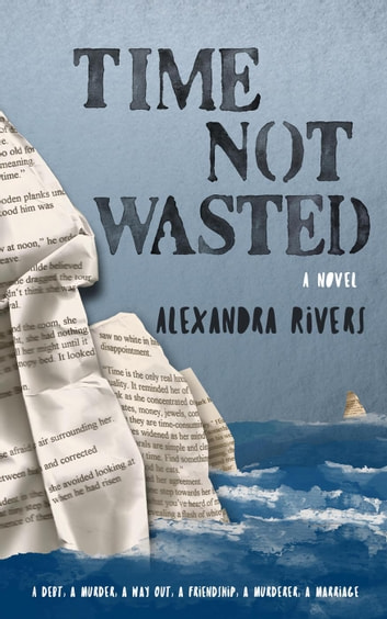 Time Not Wasted ebook by Alexandra Rivers