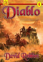 Diablo (A Piccaddilly Publishing Western Book 6) ebook by David Robbins