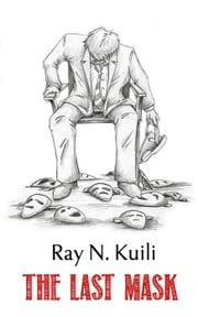 The Last Mask ebook by Ray N. Kuili